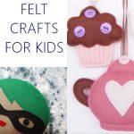 5 Cutest Felt Crafts – Inspiration (Kids Crafts Ideas)