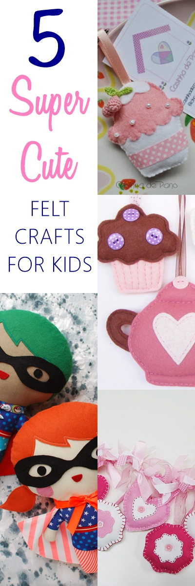 5 SUPER cute felt craft for kids to keep them busy