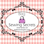 Bag Sewing Secrets – New Series Coming Soon