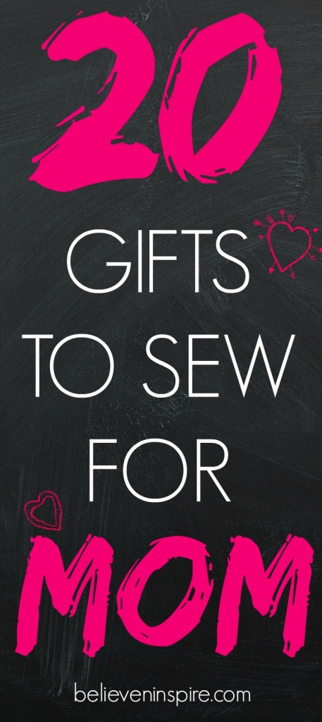20 gifts to sew for mom on believeninspire