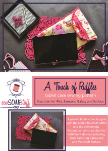 A touch of ruffles tablet sewing pattern with measurements of SIX different devices. GET IT NOW!