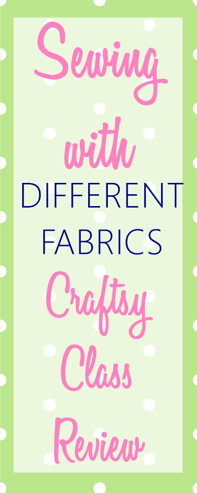 Sewing with different fabrics - craftsy class review