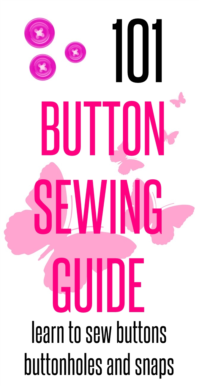 How to sew buttons, buttonholes and snaps on sewsomestuff.com2