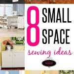 8 WONDERFUL Ideas for Small Space Sewing Areas