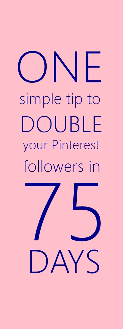 One tip to double your pinterest followers in less than THREE months