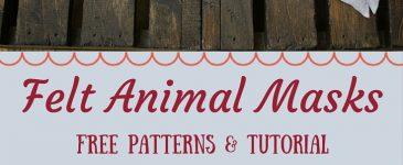 Felt Animal Mask Free Pattern and Tutorial