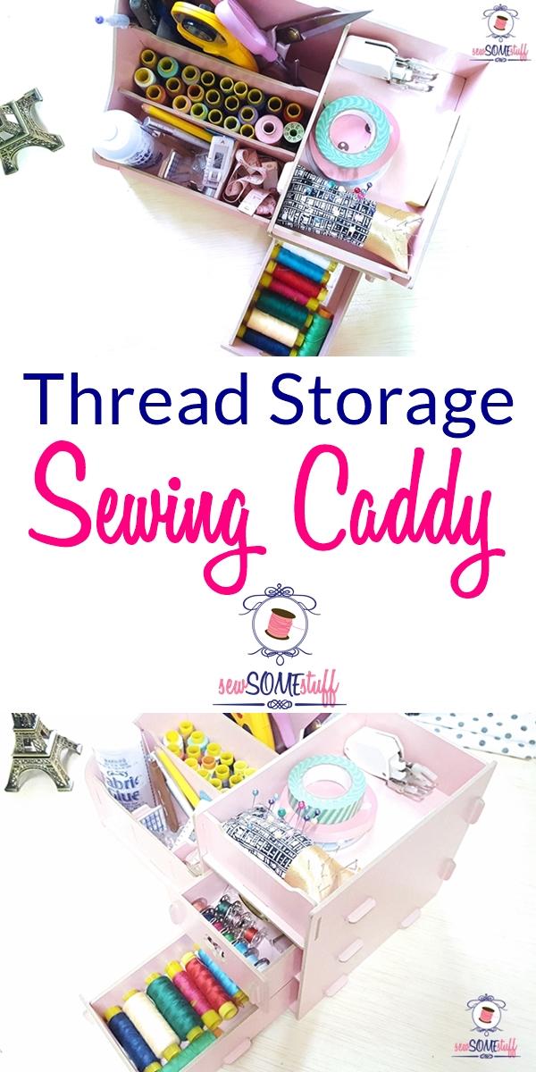 Thread storage sewing caddy | thread organization | sewing supply storage