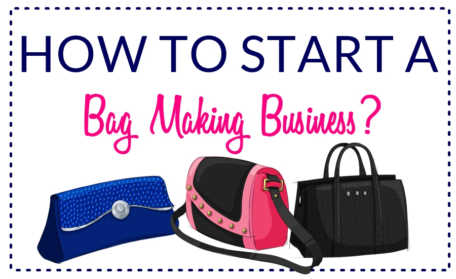 ultimate guide on how to start a bag sewing business sew
