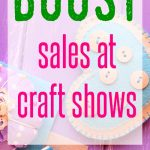 Top Tips to Rock Craft Booth Sales